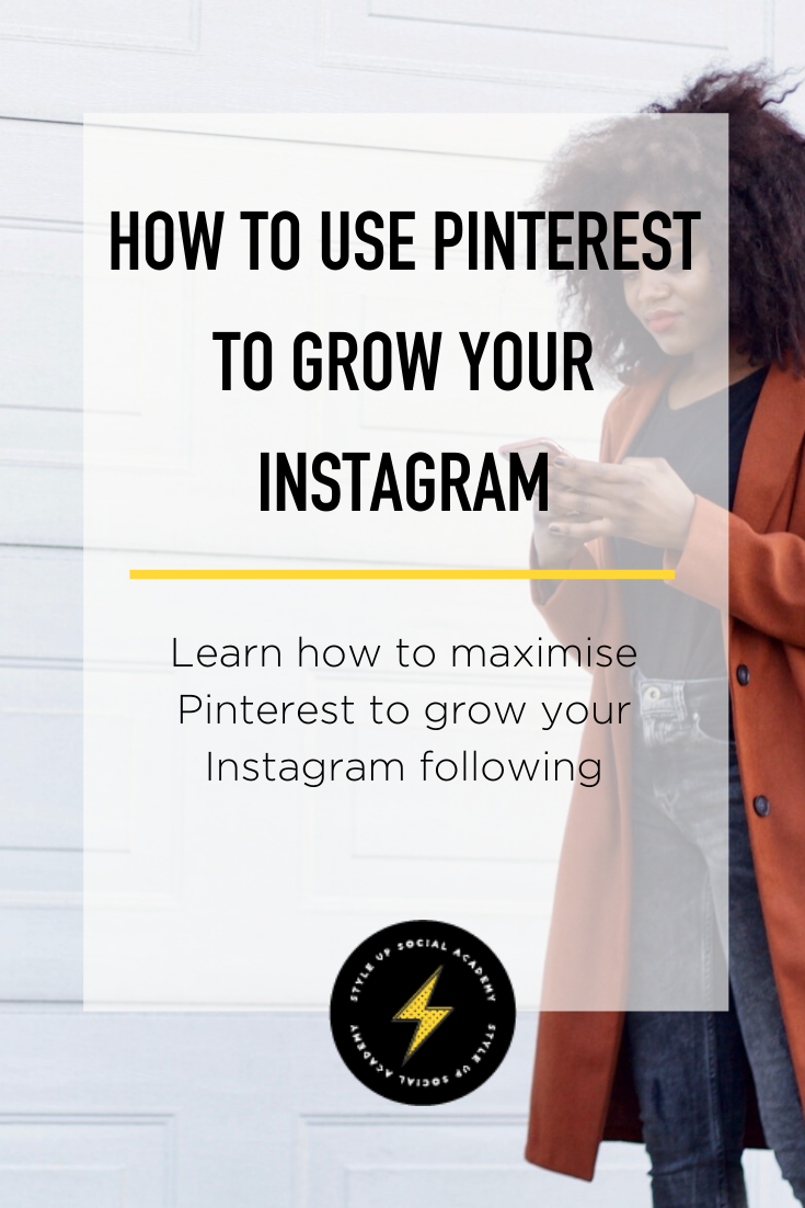 How to use Pinterest to grow your Instagram Following   Style Up ...